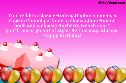 You're like a classic Audrey Hepburn, Birthday Wish For Friends