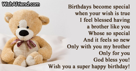 Birthdays Become Special When Your Wish Birthday Wish For Brother