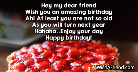 hey my dear friend wish you funny birthday saying