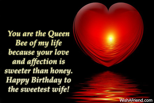 You Are The Queen Bee Of Wife Birthday Message