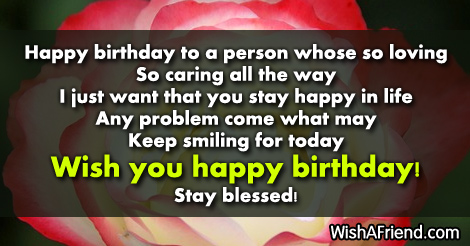 Happy Birthday To A Person Whose Best Birthday Wish Last Person To Wish You Happy Birthday