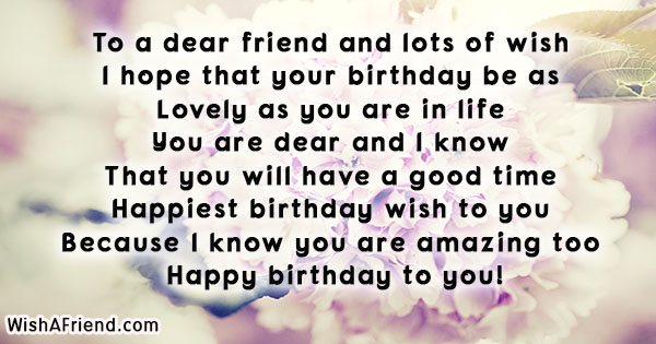 To a dear friend and lots, Friends Birthday Quote