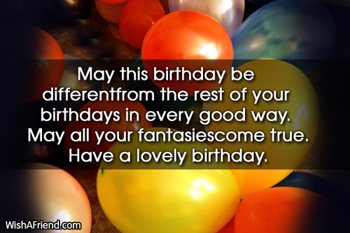 May this birthday be different from Best Birthday Wish – Different Birthday Greetings