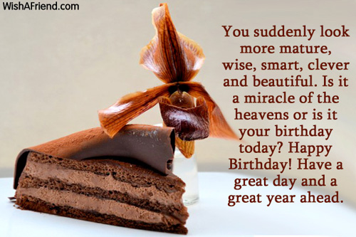 Happy Birthday Wishes Year Ahead ~ You suddenly look more mature wise happy birthday wish