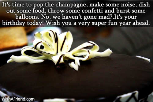 Happy Birthday Wishes Year Ahead ~ Its time to pop the champagne happy birthday wish