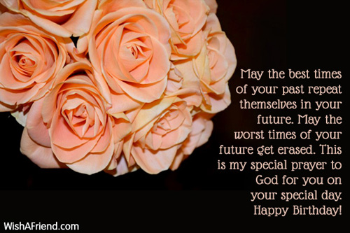 Happy Birthday Message And Prayer ~ May the best times of your happy birthday wish