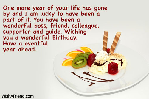 One more year of your life Birthday Wish For Boss – Birthday Greetings to a Colleague
