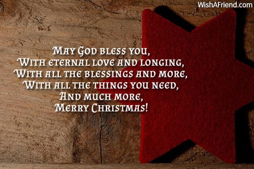 May God bless you, With eternal, Christmas Blessings