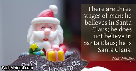 There are three stages of man:, Funny Christmas Quote