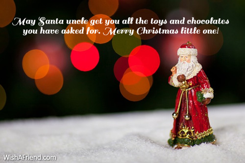 May Santa uncle get you all, Merry Christmas Wish