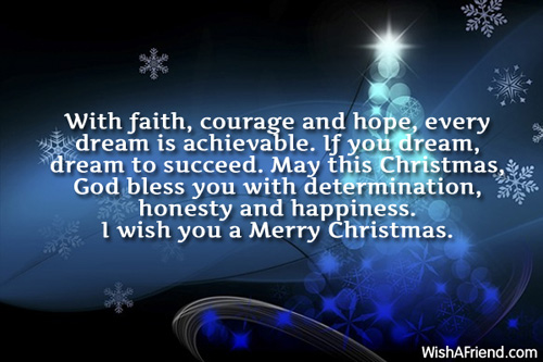 With faith, courage and hope, every, Christmas Blessings