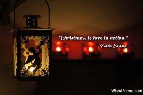 Christmas, is love in action.\