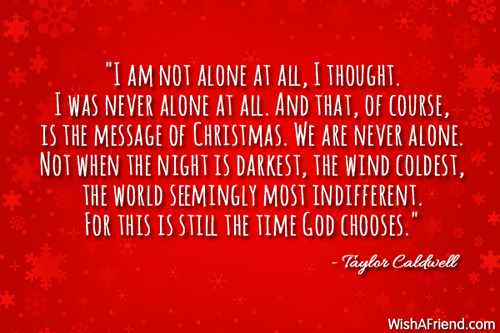 I am not alone at all,, Inspirational Christmas Quote