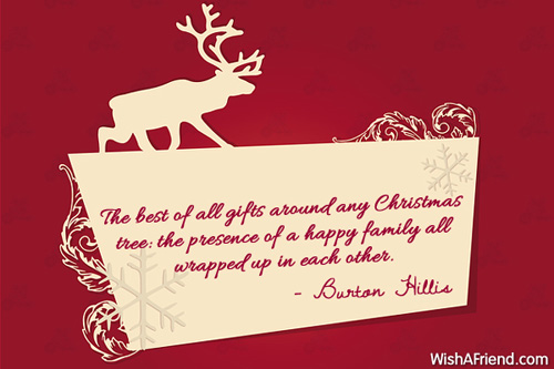 The best of all gifts around, Christmas Quote For Family