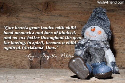 Our Hearts Grow Tender With Childhood Christmas Quote For Family