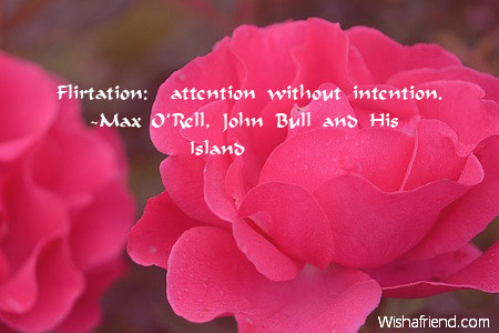Flirtation: attention without intention  , Flirty Quote