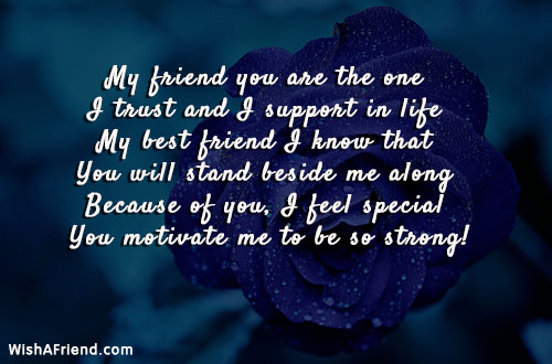 My friend you are the one, Best Friend Quote