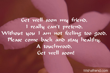 get well soon my friend i get well soon card message