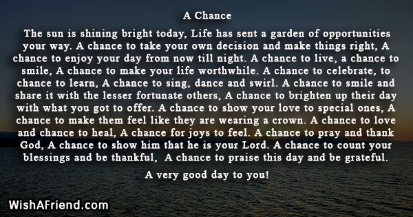 A Chance , Good Day Poem