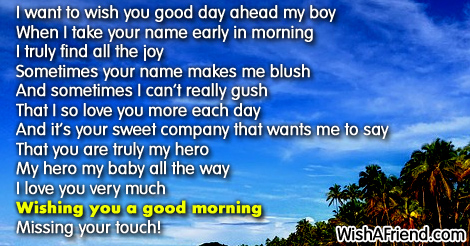 Good Morning Poem for Him, I want to wish you a good day