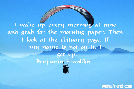 good-morning-quotes-I wake up every morning at nine and grab for the ...