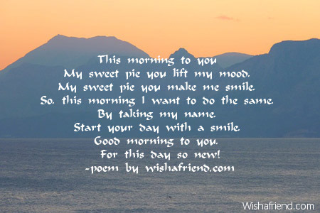 Good Morning Poems For Him Good morning to you,
