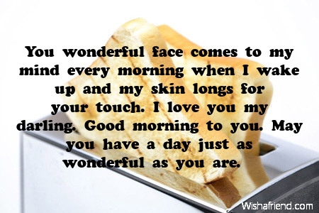 Love Quotes For Him To Wake Up To : You wonderful face comes to my, Good Morning Message For Boyfriend