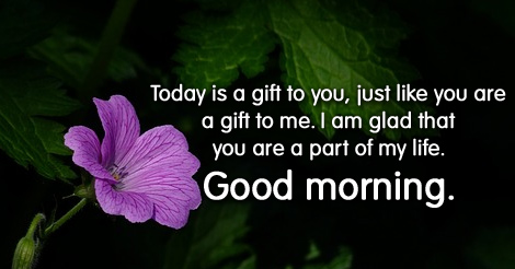 Sweet good morning message today is a gift to you sweet good morning messages negle Choice Image