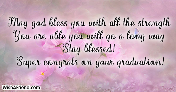 May god bless you with all, Graduation Wish