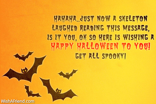 hahaha just now a skeleton laughed halloween message