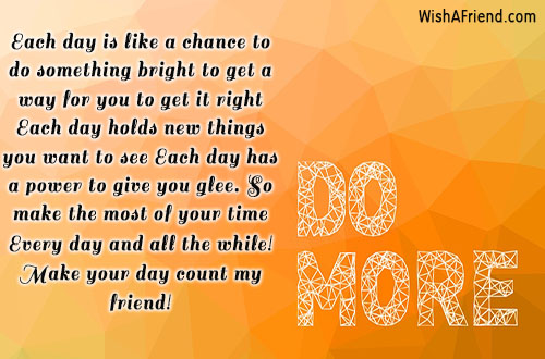 Each Day Is Like A Chance Inspirational Message Amazing Inspirational Message Of The Day