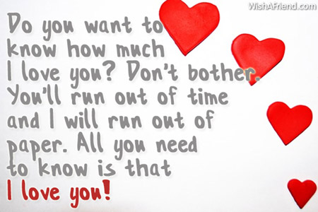 I Love You Quotes For Boyfriend In English : Do you want to know how much I love you? Dont bother. Youll run out...
