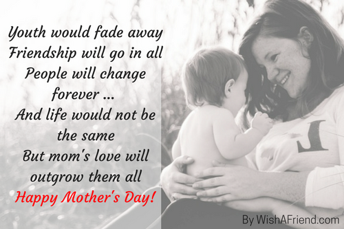 Youth would fade away Friendship will, Mother\'s Day Quote