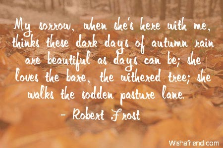 Lane Frost Quotes Awesome Robert Frost Quote My Sorrow When She's Here With Me Thinks These