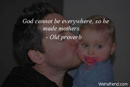 baby-God cannot be everywhere, so