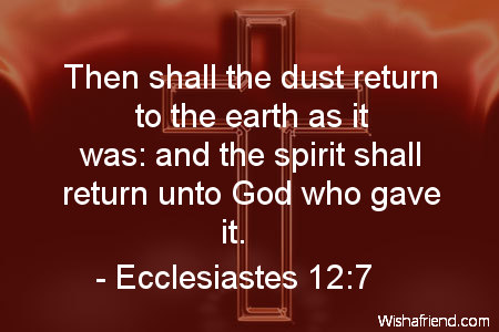 ecclesiastes 12 7 quote then shall the dust return to the earth as
