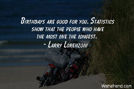 larry lorenzoni quote birthdays are good for you statistics show