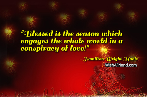 World S Best Christmas Quotes: Hamilton Wright Mabie Quote: Blessed Is The Season Which