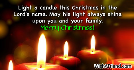 Wonderful Light A Candle This Christmas In The Lordu0027s Name. May His Light Always  Shine Upon You And Your Family. Merry Christmas!  Unknown