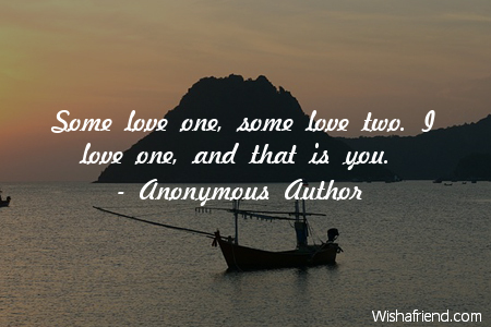 Some love one, some love, Anonymous Author Quote
