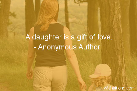 Image of: Wallpaper Daughter Quotes Wishafriendcom Anonymous Author Quote Daughter Is Gift Of Love