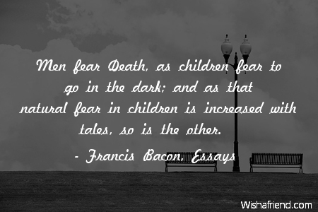 death essays francis bacon Sir francis bacon essays pdf in this edition of bacons essays, i have used the text of james spedding, the works of francis in bacons garden, and last, but not least.