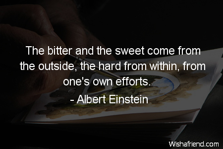 Albert einstein quote the bitter and the sweet come from for Hard exterior quotes
