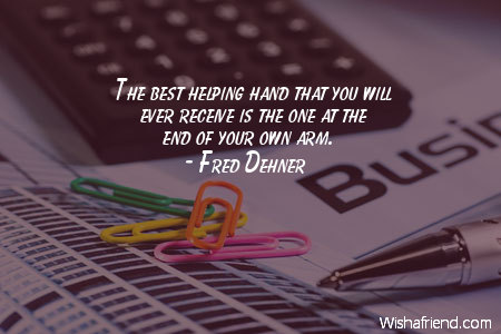Best Graduation Quotes Unique Fred Dehner Quote The Best Helping Hand That You Will Ever Receive