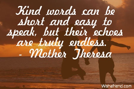 Mother Theresa Quote: Kind words can be short and easy to ...