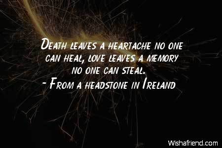 From A Headstone In Ireland Quote Death Leaves A Heartache No One Impressive Quotes About Death And Love