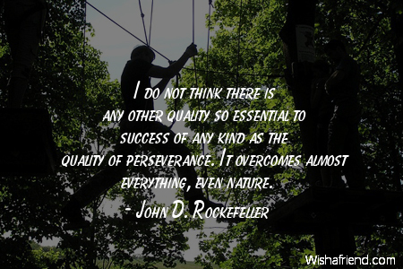 John D Rockefeller Quote I Do Not Think There Is Any Other Quality