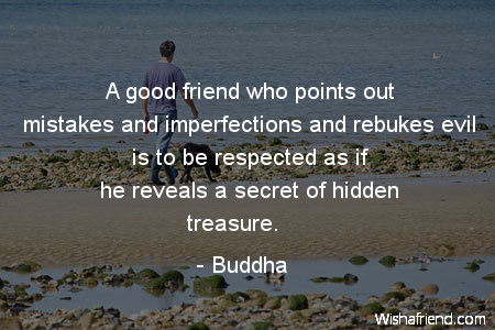Buddha Quote A Good Friend Who Points Out Mistakes And Delectable Buddha Quotes About Friendship