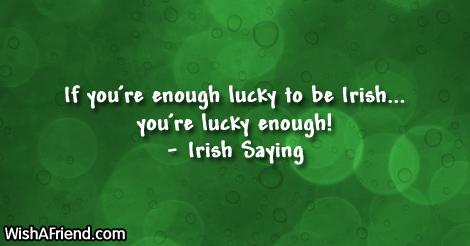 Irish saying quote if youre enough lucky to be irishyoure irish saying m4hsunfo