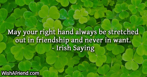 Irish Quotes About Friendship Stunning Irish Saying Quote May Your Right Hand Always Be Stretched Out In
